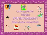 English powerpoint: CONVERSATION TOPICS: ENTERTAINMENT