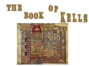 English powerpoint: The book of Kells