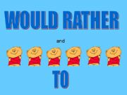 English powerpoint: WOULD RATHER AND PREFER TO