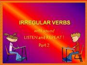 English powerpoint: IRREGULAR VERBS - LISTEN & REPEAT - with SOUND - Part 2