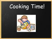 English powerpoint: Cooking time!! (Food task)