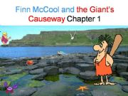 English powerpoint: Finn MacCool and the Giant´s Causeway part 1