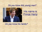 English powerpoint: Harry´s royal family (have got)
