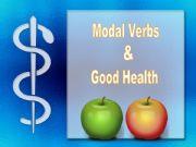 English powerpoint: MODALS & GOOD HEALTH