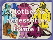 English powerpoint: Clothes & Accessories Game 1