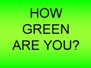 English powerpoint: How green are you? quizz