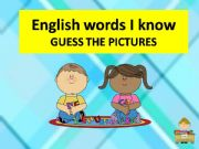 English powerpoint: ENGLISH WORDS I KNOW