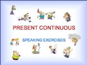 English powerpoint: PRESENT CONTINUOUS  –  POWERPOINT EXERCISES  – PART 2a / 2