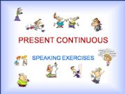 English powerpoint: PRESENT CONTINUOUS  –  SPEAKING EXERCISES  – PART 2b / 2