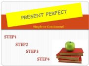English powerpoint: PRESENT PERFECT: SIMPLE OR CONTINUOUS?