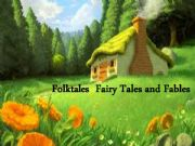 English powerpoint: fairy tales, folktales and fables ppt
