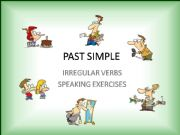 English powerpoint: IRREGULAR VERBS – PAST SIMPLE – SPEAKING EXERCISES – PART 2 / 4 + WORKSHEET