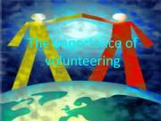 English powerpoint:  what is volunteering ?? what are the benefits of voluntary work ?