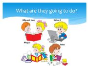 English powerpoint: What are the children going to do?