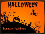 English powerpoint: Halloween tongue twisters