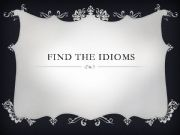 English powerpoint: idioms