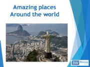 English powerpoint: Amazing places around the world