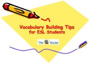 English powerpoint: Vocabulary Building Tips for ESL Students