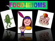 English powerpoint: Food Idioms