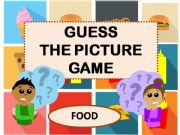 English powerpoint: GUESS THE PICTURE GAME - FOOD