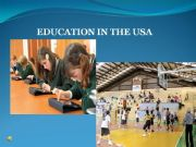 English powerpoint: THE SYSTEM OF EDUCATION IN USA