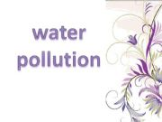 English powerpoint: Water pollution causes, effects and solutions( part2)