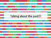 English powerpoint: conversation class talking about the past