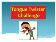 English powerpoint: Tongue twister challenge