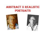 English powerpoint: Abstract x Realistic Portraits