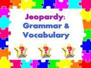 English powerpoint: Jeopardy: Grammar & Vocabulary