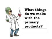 English powerpoint: Primary products