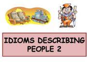 English powerpoint: Idioms Describing People 2