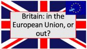 English powerpoint: Brexit: the issues -  should Brits vote to stay in the EU, or leave it?