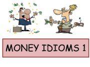 English powerpoint: Money Idioms 1