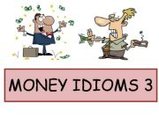 English powerpoint: Money Idioms 3