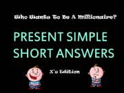 English powerpoint: Present Simple_Short Answers_ Who wants to be a millionaire