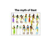 English powerpoint: THE MYTH OF BAST EGYPTIAN GODDESS