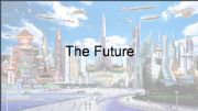 English powerpoint: The Future - Four Ways plus Games and Activities
