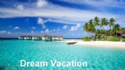 English powerpoint: My Dream Vacation - Using WOULD for FUTURE wishes