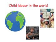English powerpoint: CHILD LABOUR IN THE WORLD - CLIL