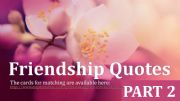 English powerpoint: Friendship Quotes Part 2