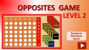 English powerpoint: Connect 4 OPPOSITES Level 2 (out of 3)
