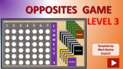 English powerpoint: Connect 4 OPPOSITES Level 3 (out of 3)