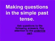 English powerpoint: Making Questions in the Past Tense