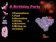 English powerpoint: Preparation for a Birthday party(with animation and the birthday song)