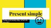 English powerpoint: Present simple characteristics