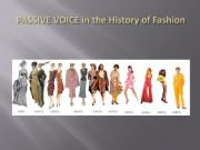 English powerpoint: Passive Voice in the History of Fashion