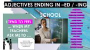 English powerpoint: ADJECTIVES ENDING IN -ED / -ING, SPEAKING [production stage]