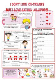 English Worksheet: I don�t like ice-creams but I love eating lollipops