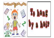 English Worksheets: Idioms 3 out of 9 - to hang by a hair